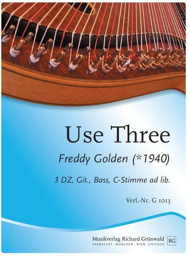Freddy Golden - Use Three (3 DZ, Git., Bass, Mel. ad lib.)