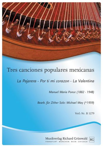 M. M. Ponce / M. May (Bearb.) - Tres Canciones Populares Mexicanas